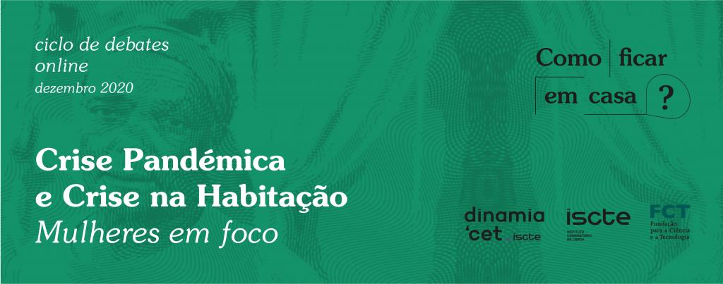 Crise Pandêmica - Crise na Habitação - Mulheres em Foco | Dinâmia CET, ISCTE-IUL